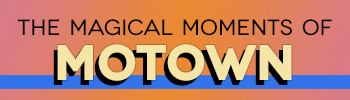 Magical Moments of Motown
